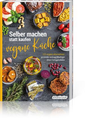Selber machen statt kaufen – vegane Küche, Produktbild 1