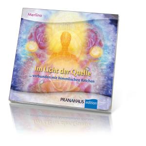 Im Licht der Quelle ... verbunden mit himmlischen Reichen (CD), Produktbild 1