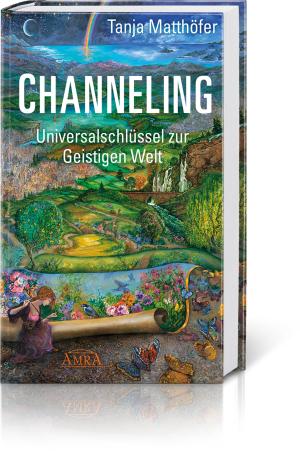 Channeling – Universalschlüssel zur Geistigen Welt, Produktbild 1