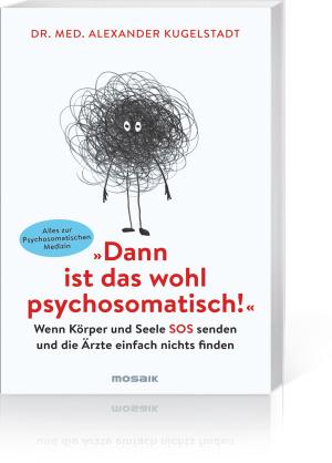 """""""Dann ist das wohl psychosomatisch!"""", Produktbild 1"""