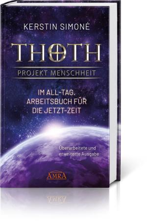 Thoth: Projekt Menschheit: Im All-Tag. Arbeitsbuch für die Jetzt-Zeit, Produktbild 1