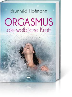 Orgasmus – die weibliche Kraft, Produktbild 1