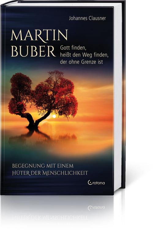 Martin Buber – Gott finden, heißt den Weg finden, der ohne Grenze ist, Produktbild 1
