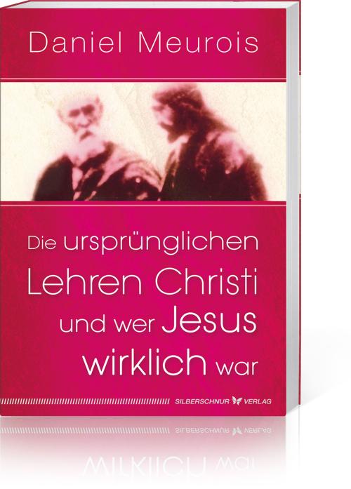 Die ursprünglichen Lehren Christi und wer Jesus wirklich war, Produktbild 1
