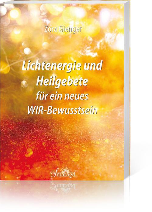 Lichtenergie und Heilgebete für ein neues WIR-Bewusstsein, Produktbild 1